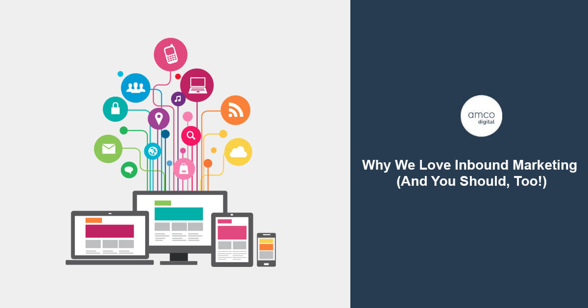 Why We Love Inbound Marketing