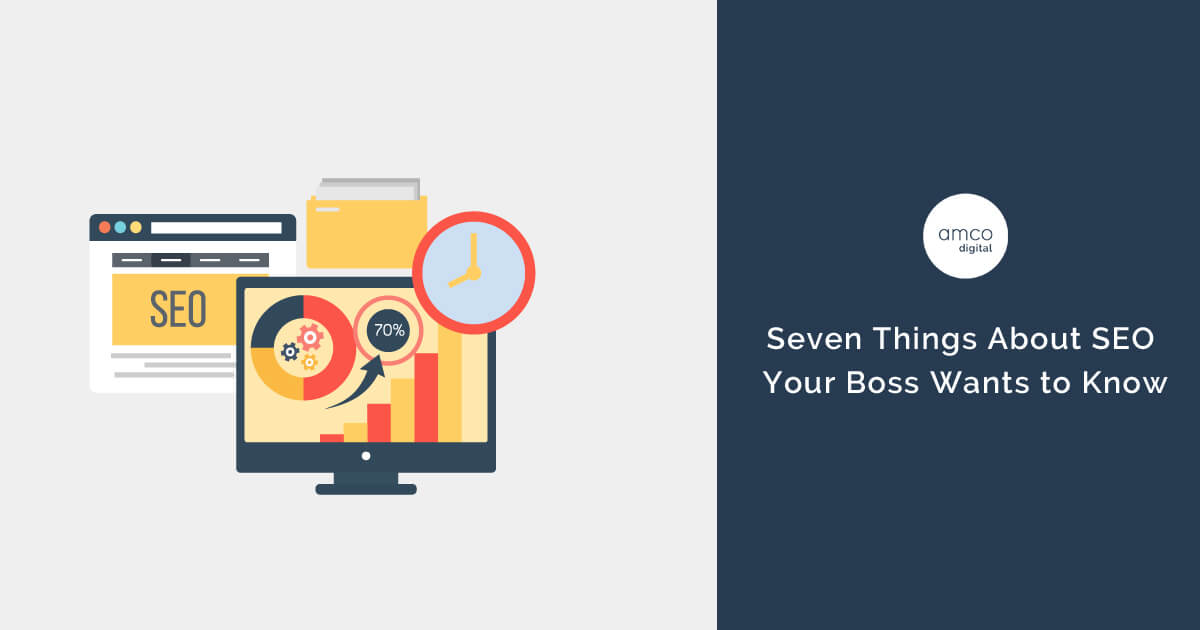 7 Things About SEO Your Boss Wants to Know